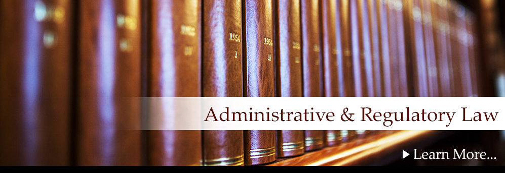 Administrative & Regulatory Law